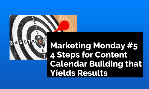 4 Steps for Content Calendar Building that Yields Results