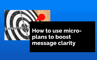 How to use micro-plans to boost message clarity