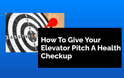 How to Give Your Elevator Pitch a Health Checkup