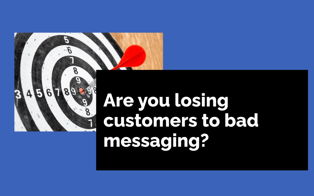 Are you losing customers to bad messaging?