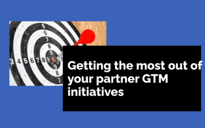 How To Get The Most Out Of Partner Go-to-Market Initiatives